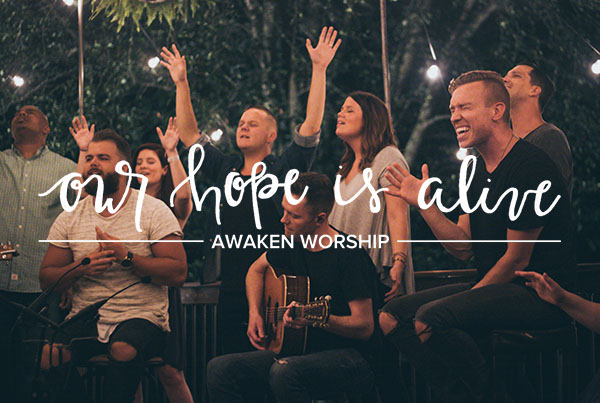 Our God Is Alive // Awaken Worship