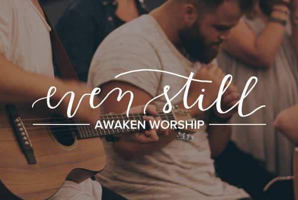 Even Still // Awaken Worship (Acoustic)