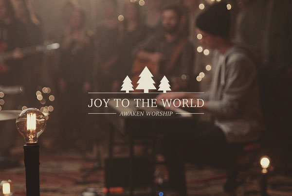 Joy to the World // Awaken Worship